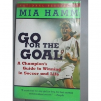 【書寶二手書T9/體育_HNN】Go for the Goal: A Champion's Guide…_Hamm,  Mia